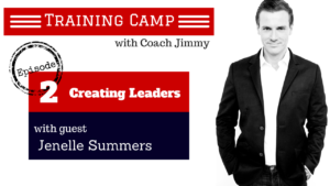 Training Camp Episode 2 Video – Creating Leaders